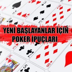 poker öğrenmek isteyenler için en faydalı poker ipuçlarını hazırladık.