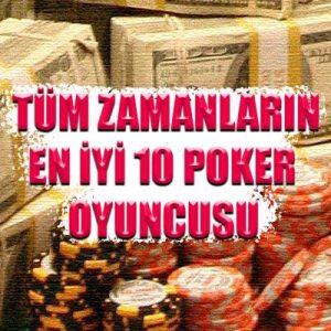 Tüm zamanların en çok kazanan ve en iyi 10 poker oyuncusu listesi