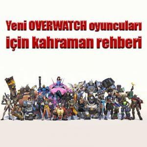Yeni Overwatch oyuncuları için kahraman rehberi