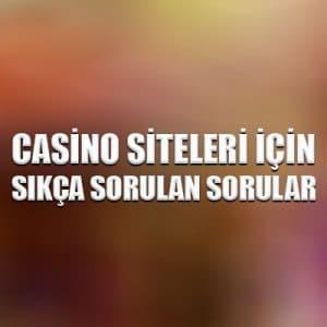 Casino siteleri için sıkça sorulan sorular